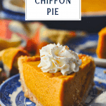 Pumpkin chiffon pie slice on a plate with a text title box at the top