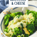 Close up shot of broccoli and velveeta cheese in a bowl with text title overlay