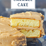 Text overlay on top of an image of a slice of Southern Caramel Cake on a cake server