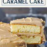 Lifting a slice of homemade caramel cake with a text title box over top