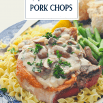Pork chops and cream of mushroom soup served on noodles with title overlay at top