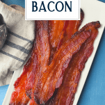 Overhead shot of a tray of candied bacon with text title overlay