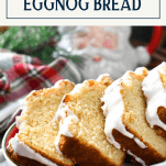 Title box over a plate of Christmas eggnog bread