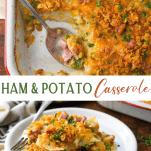 Long collage of Ham and Potato Casserole