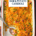 Overhead shot of ham and potato casserole in a baking dish with text title overlay
