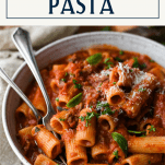 Text title box over a bowl of Italian Sausage and Pasta