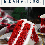 Homemade southern red velvet cake slice with text title box at top