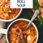 Overhead shot of two bowls of unstuffed cabbage roll soup with text title overlay