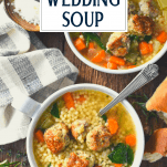 Overhead image of two bowls of easy Italian Wedding Soup recipe with text title overlay