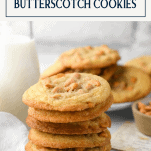 Stack of butterscotch chip cookies with text title box at top