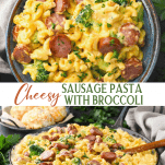 Long collage image of cheesy smoked sausage pasta with broccoli