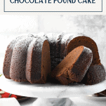 Chocolate buttermilk pound cake on a cake stand with text title box at top