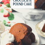 Slice of chocolate buttermilk pound cake on a plate with text title overlay