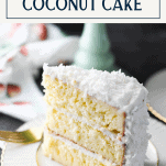 Slice of southern coconut cake with text title box at the top