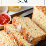 Sliced loaf of no knead English muffin bread with text title box at top