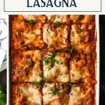 Overhead shot of the best homemade lasagna recipe with a text title box at top