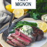 Sliced filet mignon on a plate with text title overlay