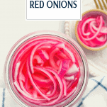 Overhead shot of a jar of sweet pickled red onions with text title overlay
