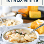 Side shot of a bowl of the best lima bean recipe and text title box at top