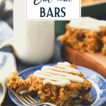 Side shot of carrot oatmeal bars on a plate with text title overlay