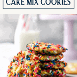 Stack of funfetti cake mix cookies with text title box at top