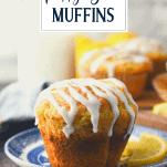 Close up side shot of easy lemon poppy seed muffins with text title overlay