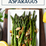 Overhead shot of the best sauteed asparagus with text title box at top