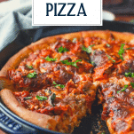 Close up side shot of deep dish pizza with text title overlay