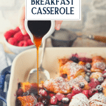 Pouring maple syrup on a pan of croissant breakfast casserole with text title overlay