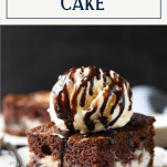 Slice of earthquake cake with ice cream on top and a text title box at the top