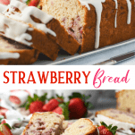Long collage image of Strawberry Bread
