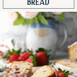 Slices of strawberry bread on a plate with text title box at top