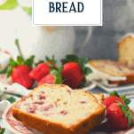 Slice of strawberry bread on a plate with text title overlay
