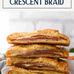 Side shot of a stack of the best stromboli recipe with text title box at top
