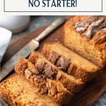 Sliced loaf of Amish Friendship Bread without starter with text title box at top