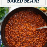 Overhead shot of a pot of old fashioned baked beans