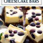 Close up side shot of squares of cheesecake bars with text title box at top