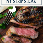 Overhead shot of New York Strip Steak recipe with text title box at top