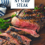 Close up shot of showing how to grill New York Strip steak with text title overlay