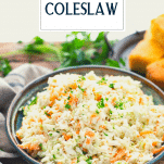 Side shot of a bowl of creamy coleslaw with text title overlay