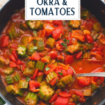 Stewed okra and tomatoes with text title overlay