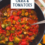 Okra and tomatoes in a pot with text title overlay