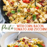 Long collage image of pasta with corn bacon tomatoes and zucchini.