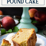 Side shot of a slice of peach pound cake with text title box at top