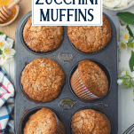 Overhead image of zucchini muffins in a baking pan with text title overlay