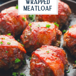 Pan of mini meatloaf wrapped in bacon with text title overlay