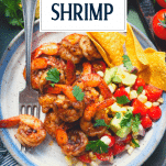 Close overhead image of a plate of Mexican shrimp with text title overlay