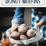Hands serving a basket of apple cider donut muffins with text title box at top