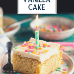 Slice of the best vanilla cake recipe with a candle in the top