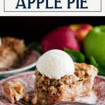 Front shot of a slice of traditional Dutch apple pie with a scoop of vanilla ice cream and text title box at top